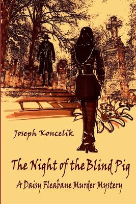 [해외] The Night of the Blind Pig: A Daisy Fleabane Murder Mystery Paperback  Independently Published  Engl